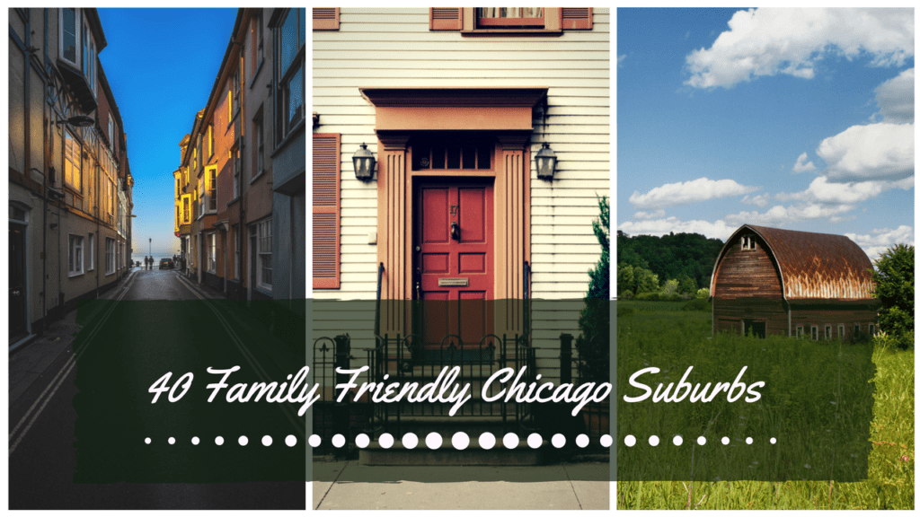 Moving To Chicago? Here's The Top 40 Family-Friendly Chicago Suburbs To Live