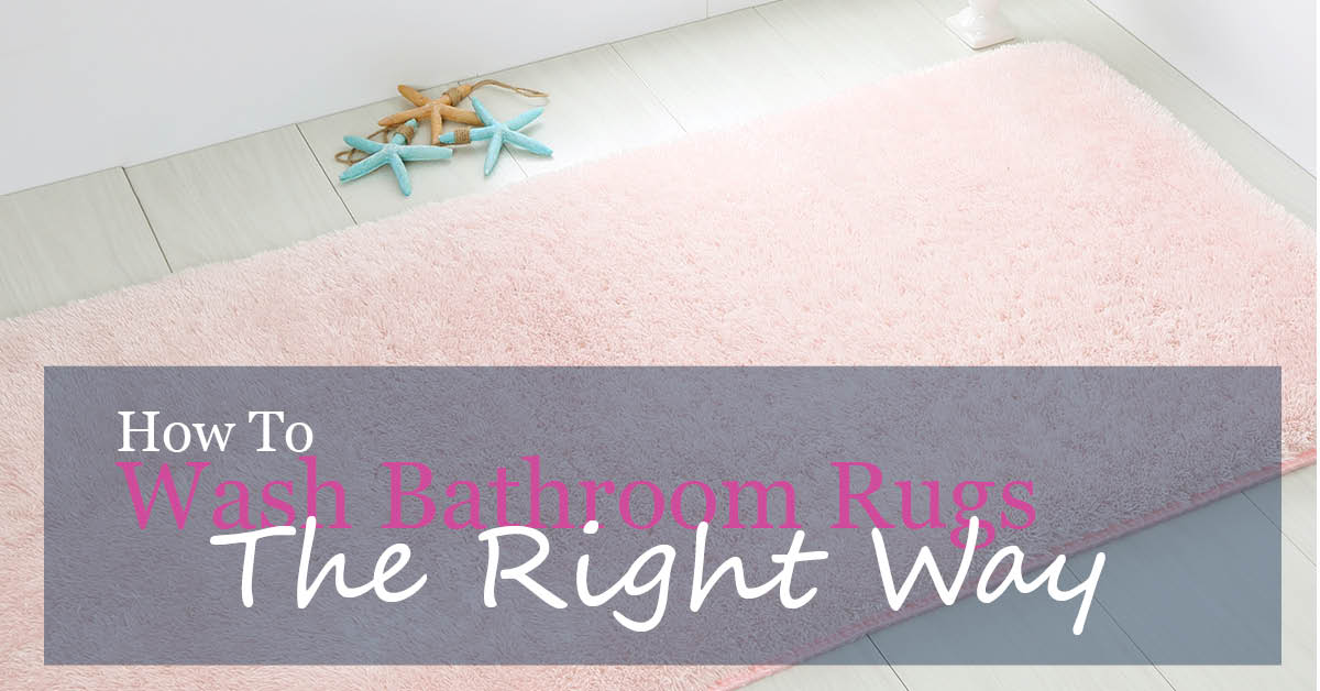 How To Wash Bathroom Rugs The Right Way